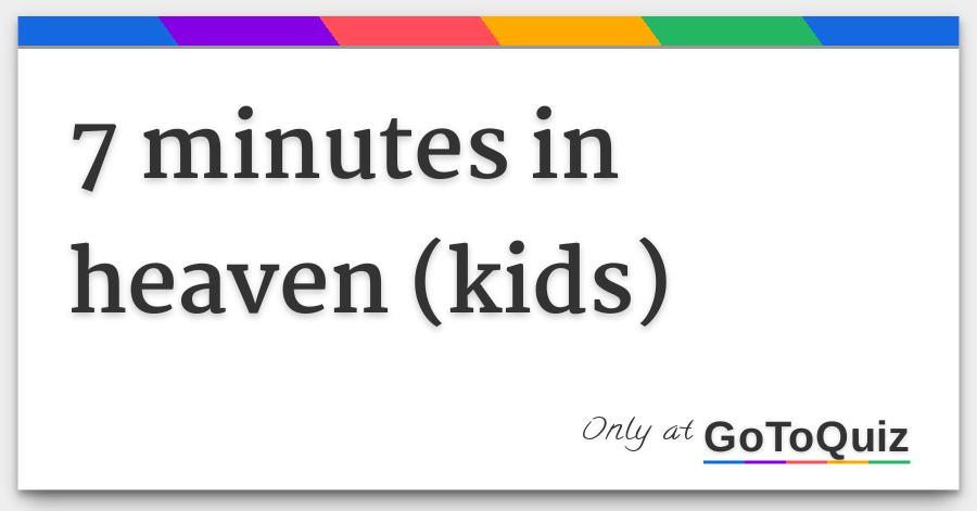 7 minutes in heaven (kids)