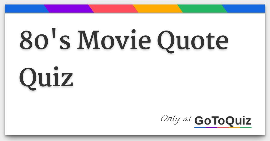 80 s movie quote quiz rh gotoquiz com Movie Trivia Quizzes Bible Trivia Quiz