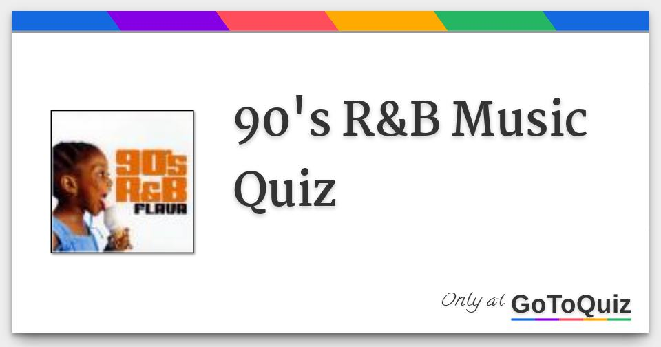 90's R&B Music Quiz