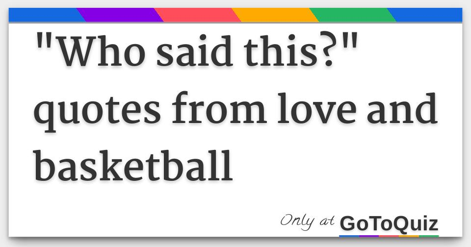 Quotes From Love And Basketball Magnificent Who Said This Quotes From Love And Basketball