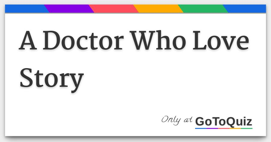 A Doctor Who Love Story