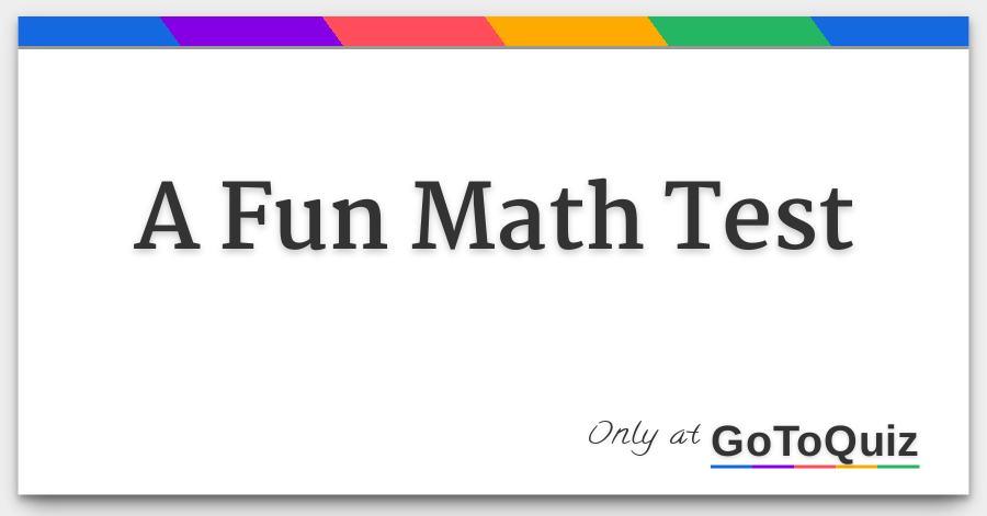 A Fun Math Test