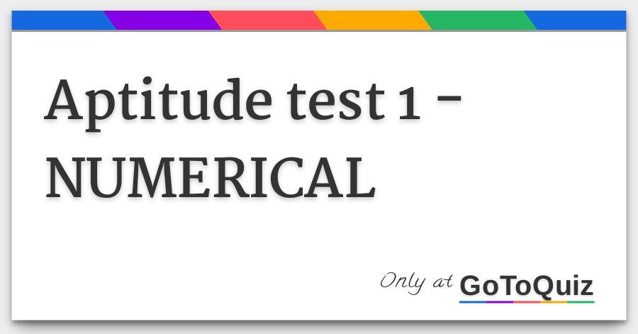 Aptitude test 1 -NUMERICAL