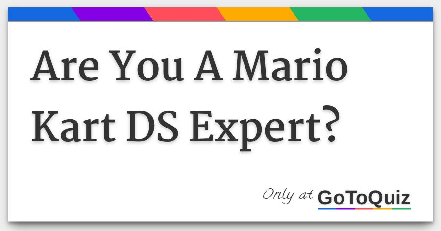 Are You A Mario Kart Ds Expert