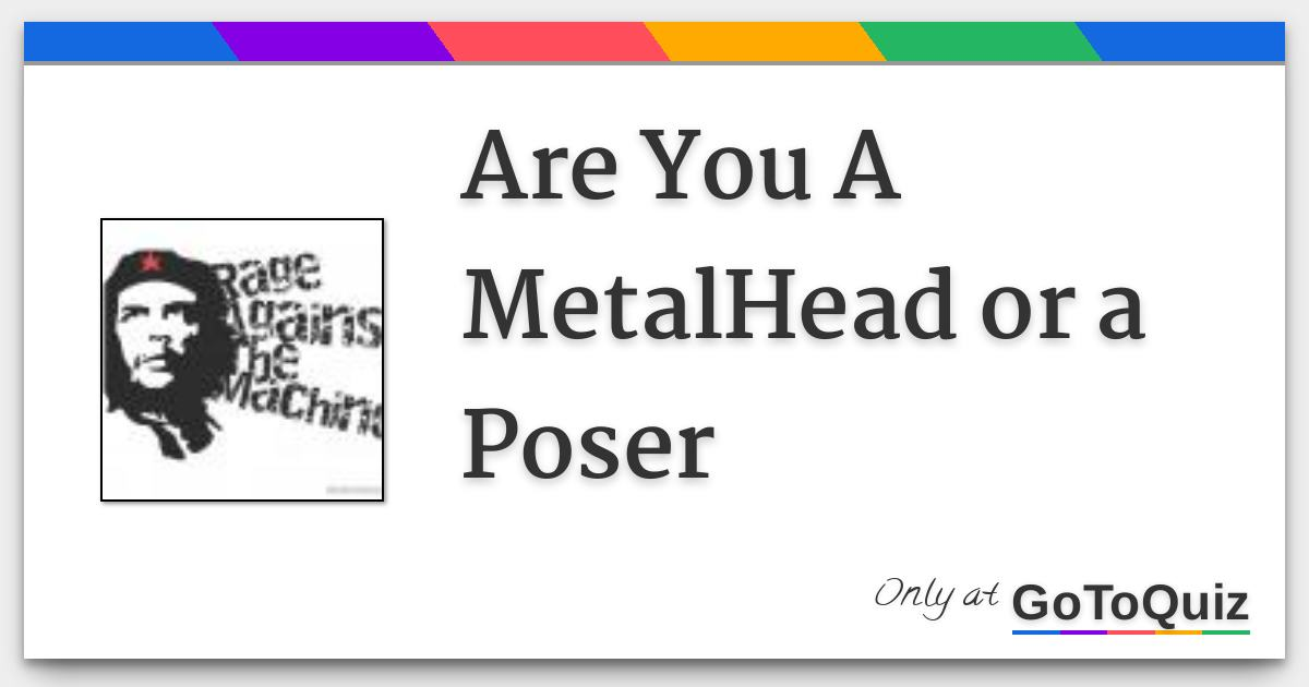 What metalhead are you