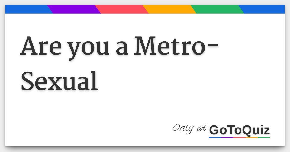 Metrosexual quiz
