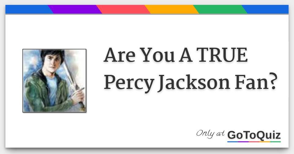 Are You A True Percy Jackson Fan