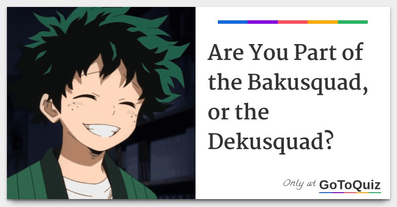 Are You Part Of The Bakusquad Or The Dekusquad Check out our baku squad selection for the very best in unique or custom, handmade did you scroll all this way to get facts about baku squad? the bakusquad or the dekusquad