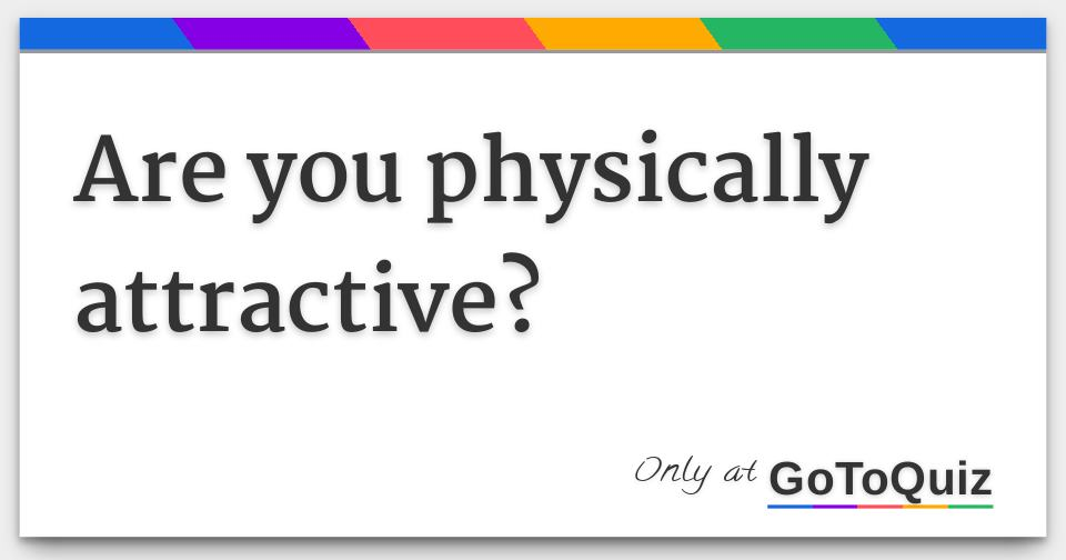 What do you find physically attractive quiz