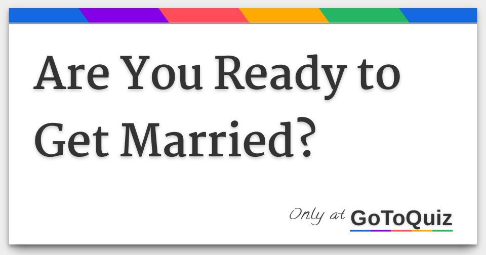 Are you ready for marriage