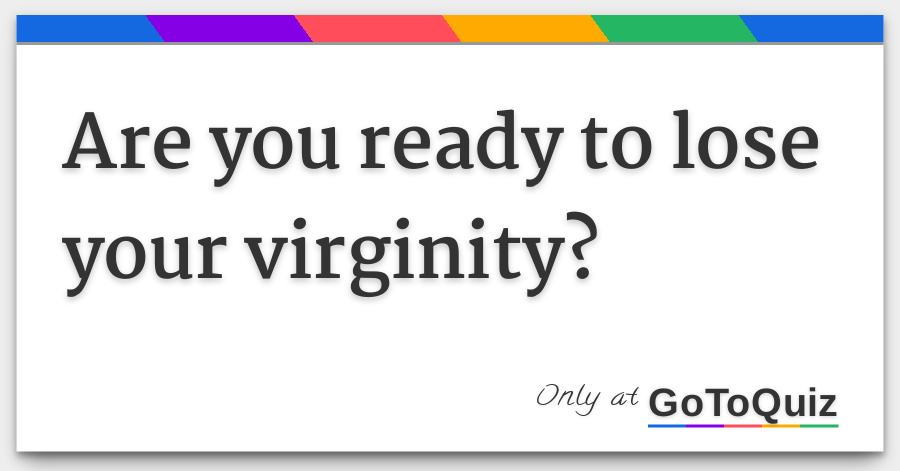 Really. when do you lose your virginity interesting