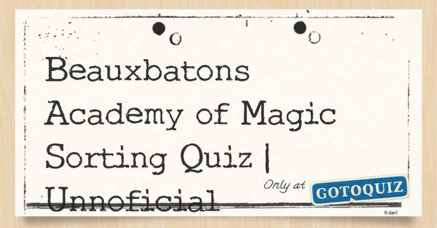 Beauxbatons Academy Of Magic Sorting Quiz Unnoficial Haus feue, haus wasser, haus land e haus luft. beauxbatons academy of magic sorting