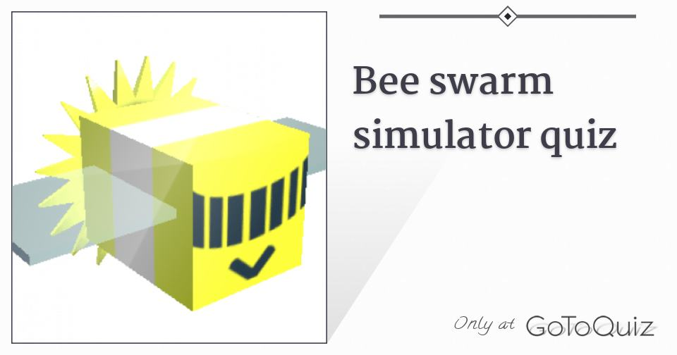 Bee Swarm Simulator Quiz