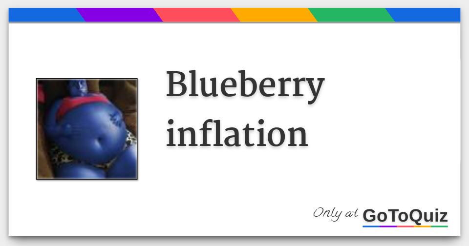 Questions That Make You Think >> Blueberry inflation
