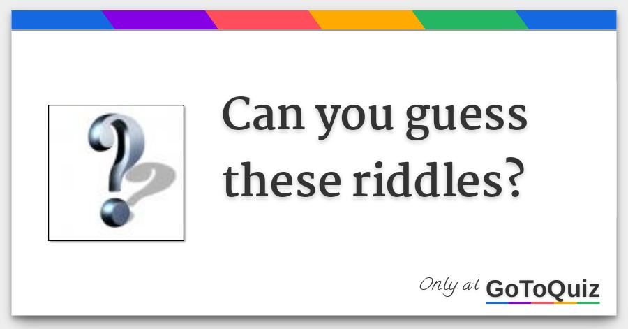 Can you guess these riddles?
