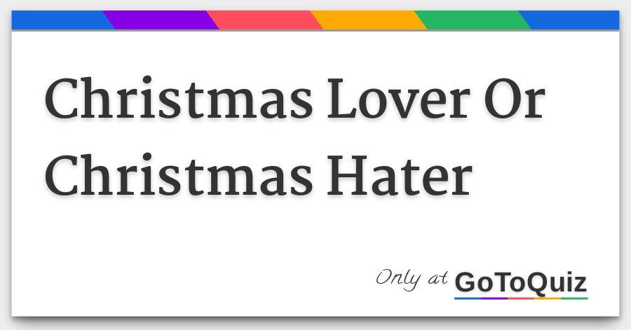 Christmas Hater.Christmas Lover Or Christmas Hater