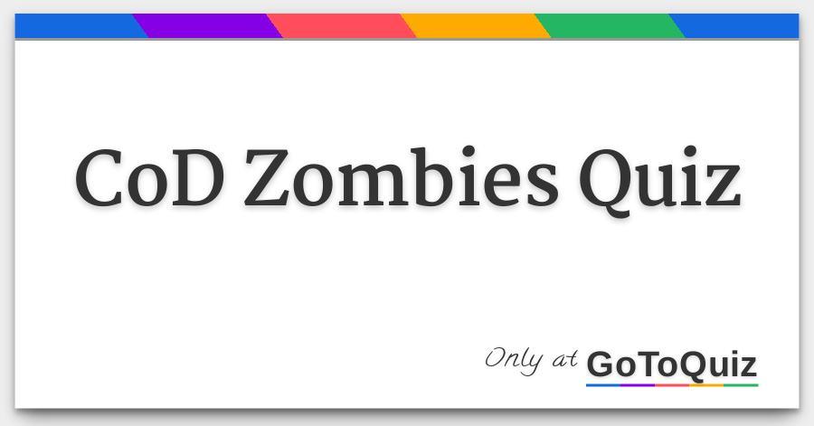 Cod Zombies Quiz