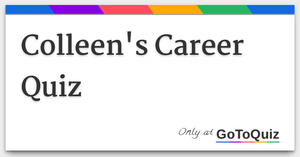 Colleen's Career Quiz