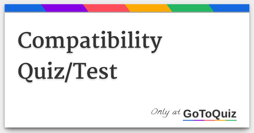 Compatibility test quiz