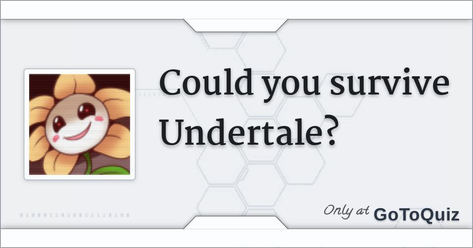 Could you survive Undertale?