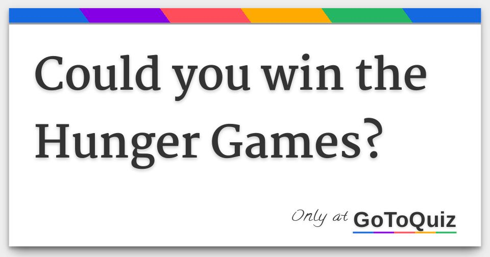 could you win the hunger games