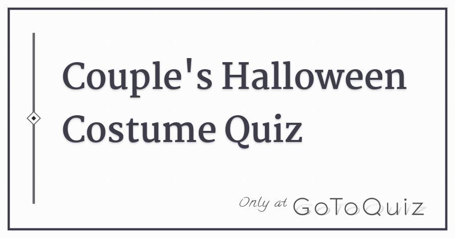 couples halloween costume quiz