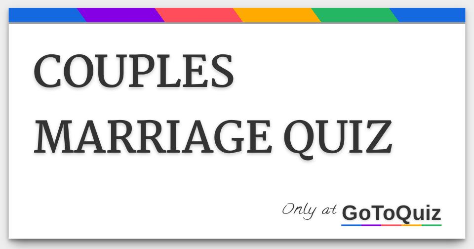 COUPLES MARRIAGE QUIZ