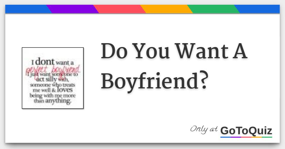 Why have i never had a boyfriend quiz