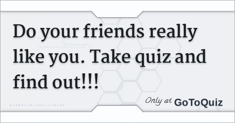 Do your friends really know you quiz