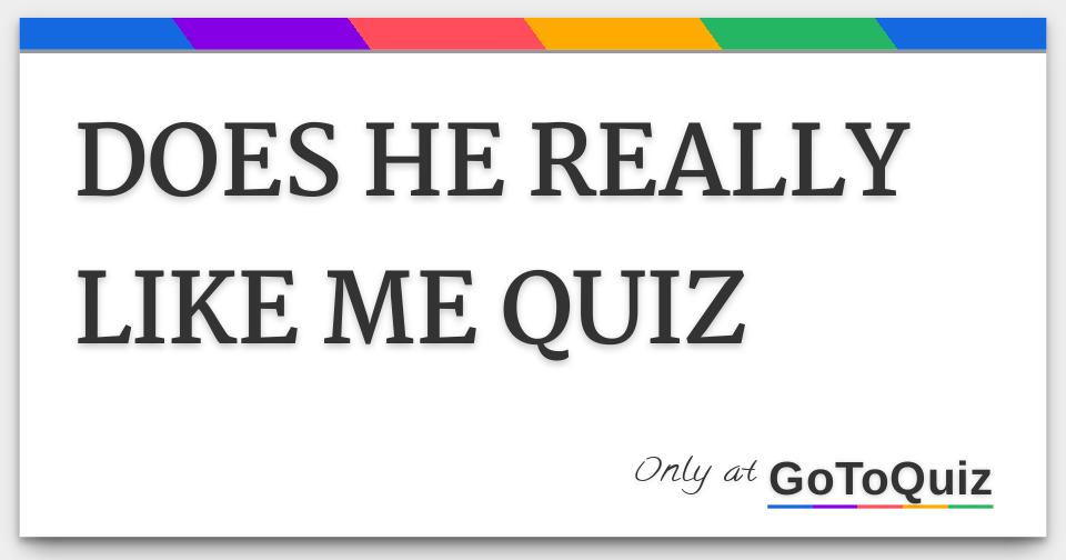 Does he really like me quiz for adults