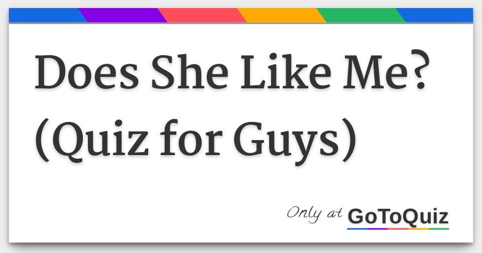 Does She Like Me? (Quiz for Guys)