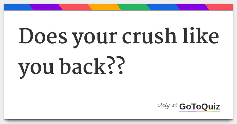 Who has a crush on you test