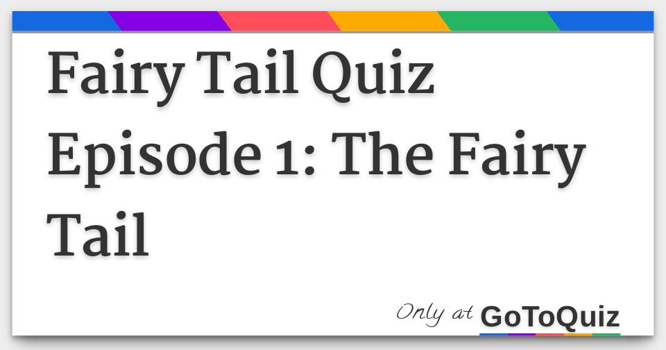 Fairy Tail Quiz Episode 1: The Fairy Tail