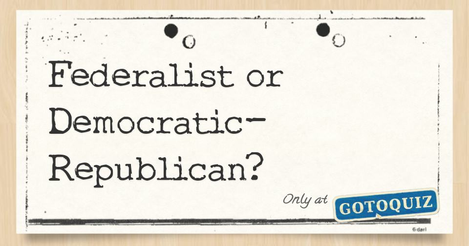 photo about Democrat or Republican Quiz for Students Printable titled Federalist or Democratic-Republican?