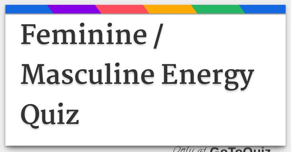 Feminine / Masculine Energy Quiz