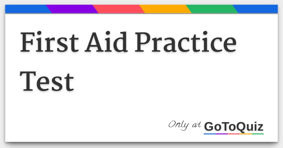 First Aid Practice Test