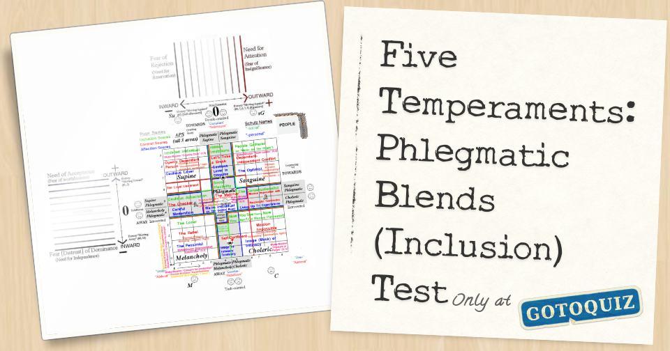 Five Temperaments: Phlegmatic Blends (Inclusion) Test