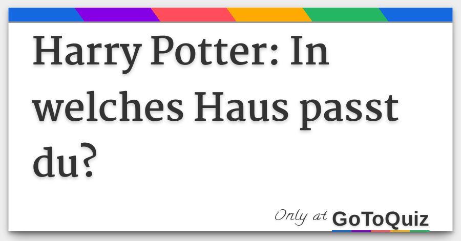 Harry Potter In Welches Haus Passt Du
