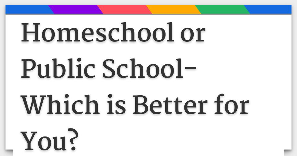 why is school better than homeschool