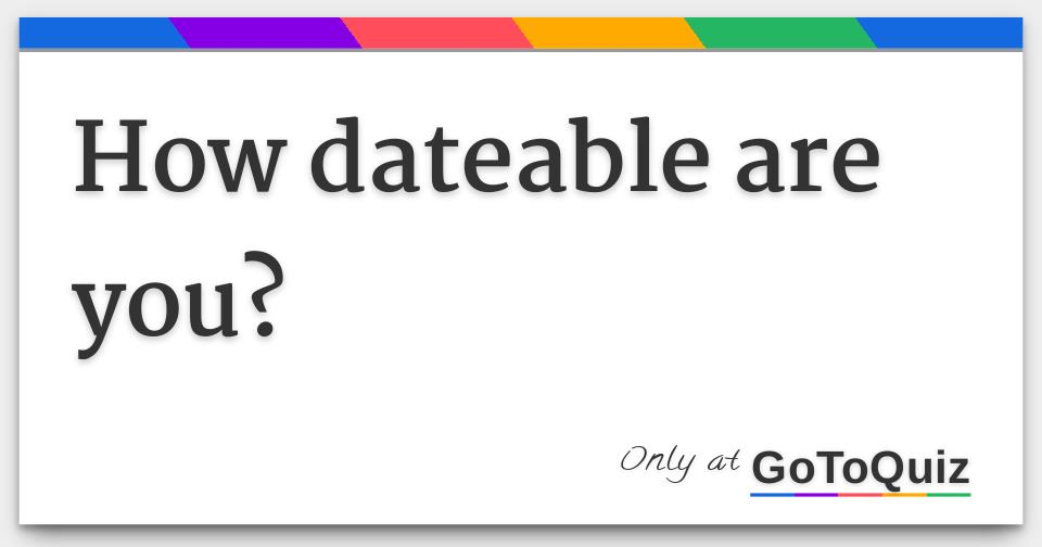 Am i dateable quiz