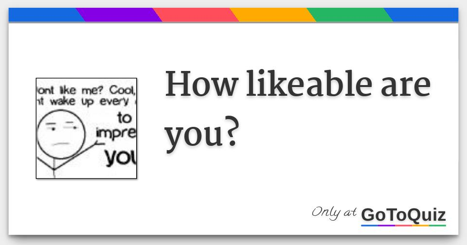 Am i a likeable guy quiz