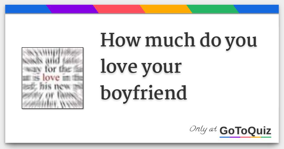 how to love your boyfriend better