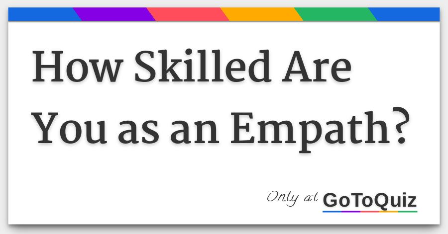 How Skilled Are You as an Empath?
