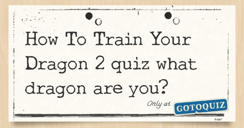 How to train your dragon 2 quiz what dragon are you ccuart Choice Image