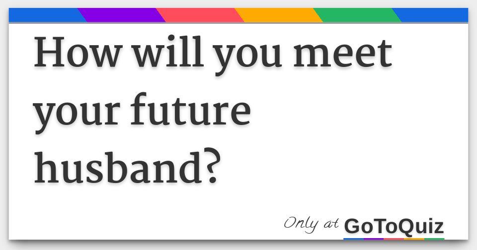 Where to meet your future husband