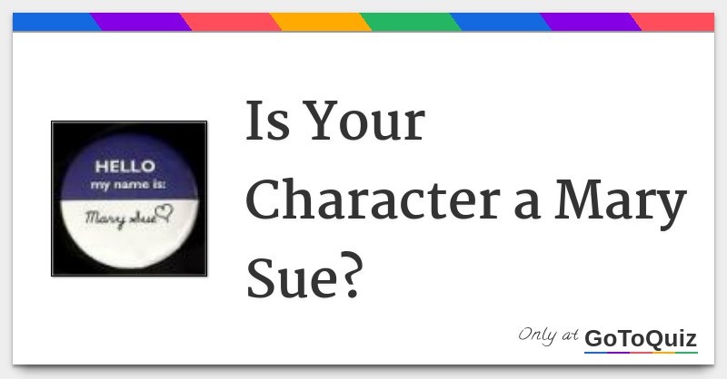 Is Your OC Character a Mary Sue? Find Out