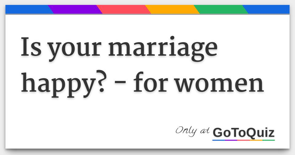 why am i unhappy in my marriage quiz