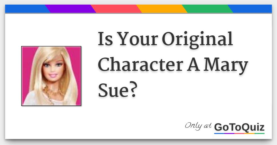 Is Your Original Character A Mary Sue?