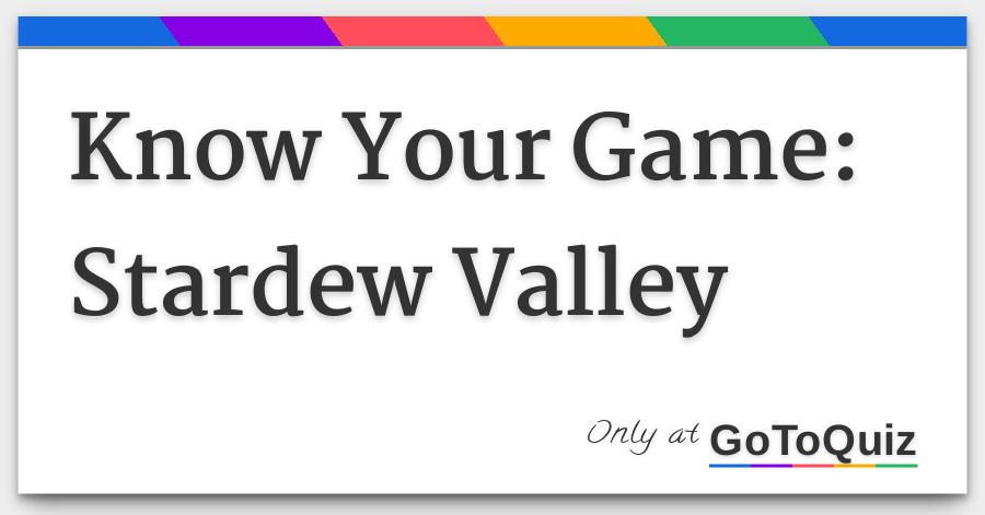 Know Your Game: Stardew Valley