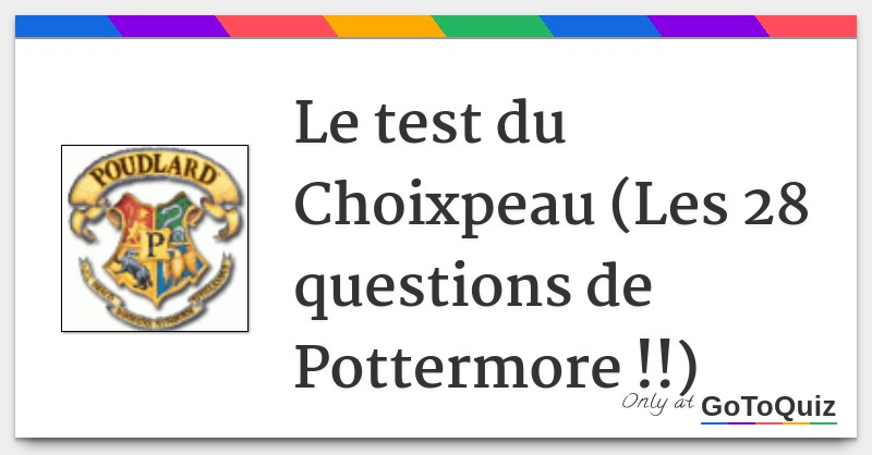 Le test du Choixpeau (Les 9 questions de Pottermore !!)
